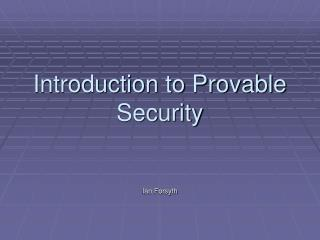 Introduction to Provable Security