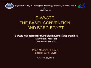 E-WASTE,  THE BASEL CONVENTION, AND BCRC-EGYPT