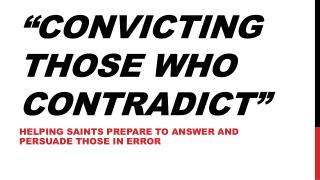 �Convicting Those Who Contradict�
