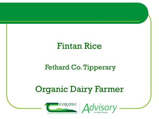 Fintan Rice  Fethard Co. Tipperary Organic Dairy Farmer
