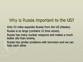 Why is Russia important to the US?