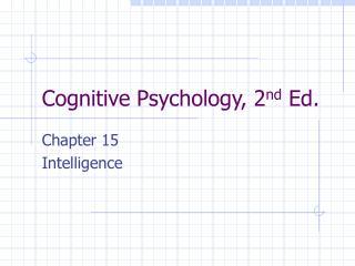 Cognitive Psychology, 2 nd  Ed.