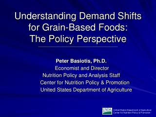 Understanding Demand Shifts for Grain-Based Foods: The Policy Perspective