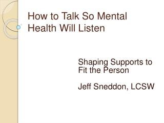 How to Talk So Mental Health Will Listen