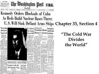 "Chapter 33, Section 4   ""The Cold War Divides  the World"""