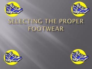 Selecting the Proper Footwear