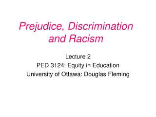 Prejudice, Discrimination and Racism