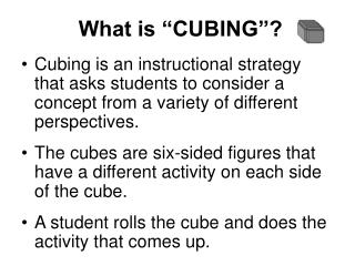 "What is ""CUBING""?"