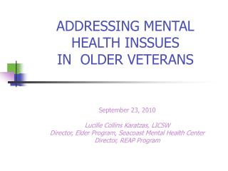 ADDRESSING MENTAL HEALTH INSSUES  IN  OLDER VETERANS