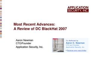 Aaron Newman CTO/Founder Application Security, Inc.