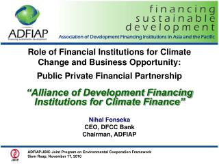 """""""Alliance of Development Financing Institutions for Climate Finance""""  Nihal Fonseka CEO, DFCC Bank"""