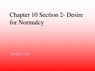 Chapter 10 Section 2- Desire for Normalcy