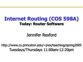 Internet Routing (COS 598A) Today: Router Software