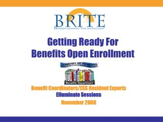 Getting Ready For  Benefits Open Enrollment