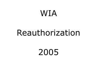 WIA Reauthorization 2005