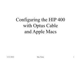 Configuring the HIP 400 with Optus Cable  and Apple Macs