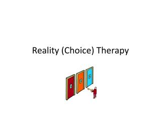 Reality (Choice) Therapy