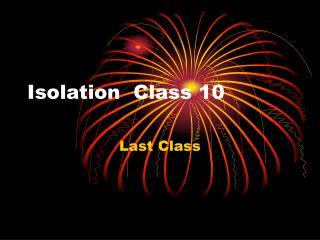 Isolation  Class 10