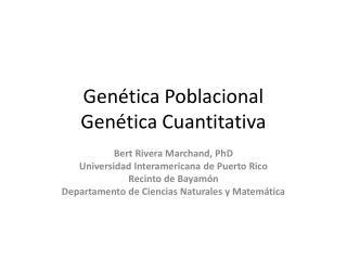 Genética Poblacional Genética Cuantitativa