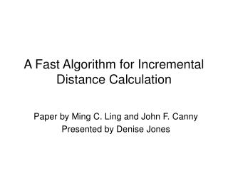A Fast Algorithm for Incremental Distance Calculation