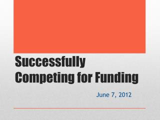 Successfully Competing for Funding