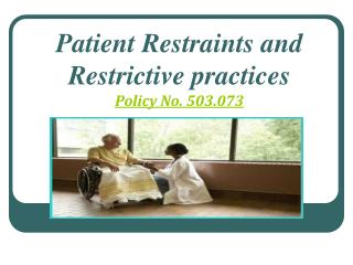 Patient Restraints and Restrictive practices Policy No. 503.073