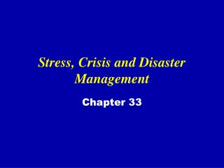 Stress, Crisis and Disaster Management
