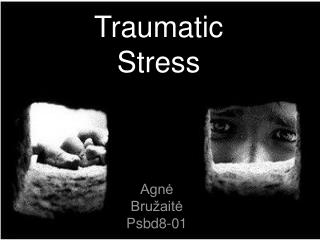 Traumatic Stress