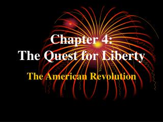 Chapter 4:  The Quest for Liberty