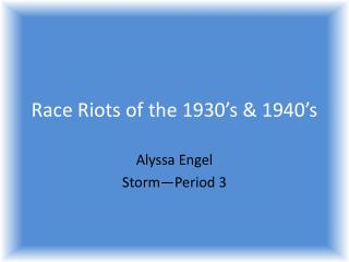 Race Riots of the 1930's & 1940's