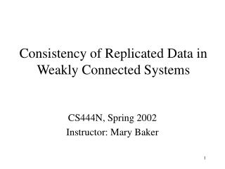 Consistency of Replicated Data in Weakly Connected Systems