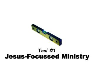 Jesus-Focussed Ministry