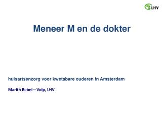 huisartsenzorg voor kwetsbare ouderen in Amsterdam Marith Rebel—Volp, LHV