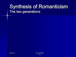 Synthesis of Romanticism The two generations