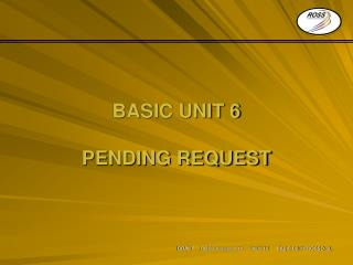 BASIC UNIT 6 PENDING REQUEST