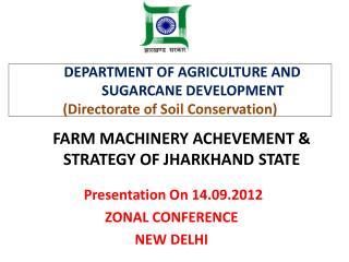 FARM MACHINERY ACHEVEMENT & STRATEGY OF JHARKHAND STATE