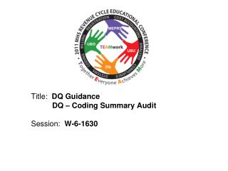Title:   DQ Guidance           DQ – Coding Summary Audit Session :   W-6-1630