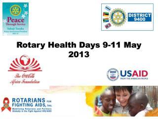 Rotary Health Days 9-11 May 2013