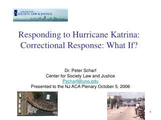 Responding to Hurricane Katrina: Correctional Response: What If