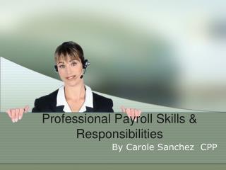 Professional Payroll Skills & Responsibilities