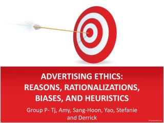 ADVERTISING ETHICS: REASONS, RATIONALIZATIONS, BIASES, AND HEURISTICS