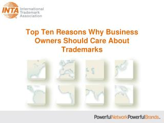 Top Ten Reasons Why Business Owners Should Care About Trademarks