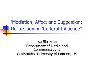 'Mediation, Affect and Suggestion: Re-positioning 'Cultural Influence''