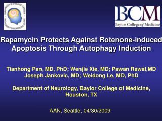 Tianhong Pan, MD, PhD; Wenjie Xie, MD; Pawan Rawal,MD  Joseph Jankovic, MD; Weidong Le, MD, PhD  Department of Neurology