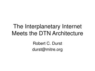 The Interplanetary Internet Meets the DTN Architecture