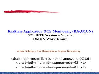 Realtime Application QOS Monitoring (RAQMON)  57 th  IETF Session – Vienna RMON Work Group