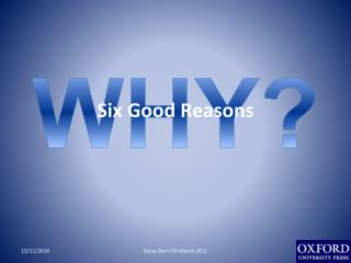 Six Good Reasons
