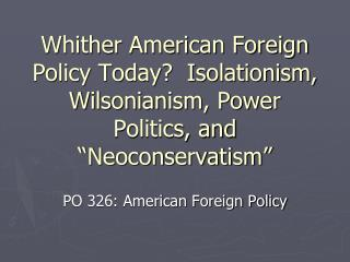 PO 326: American Foreign Policy