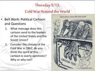 Thursday 5/13:  Cold War Around the World