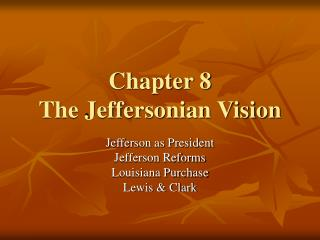 Chapter 8 The Jeffersonian Vision